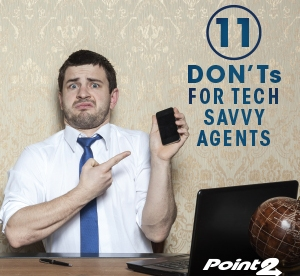11 DON'Ts for Tech Savvy Agents