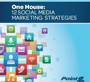 One House: 12 Social Media Marketing Strategies