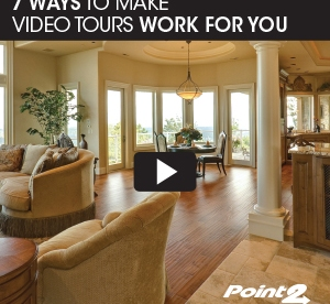 7 Ways to Make Video Tours Work for You