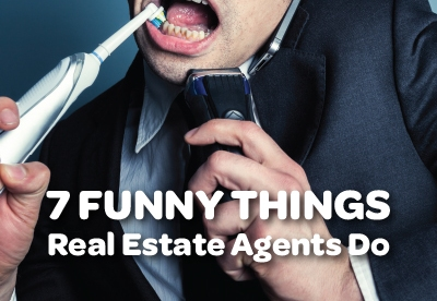 7 Funny Things Real Estate Agents Do