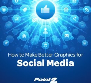 How to Make Better Graphics for Social Media