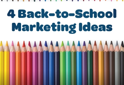 4 Back-to-School Marketing Ideas for Agents