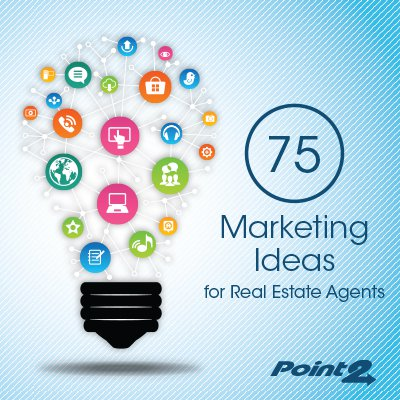 75 Marketing Ideas for Real Estate Agents