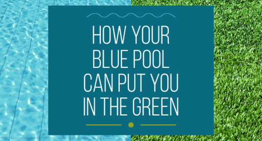 How Your Blue Pool Can Put You in the Green