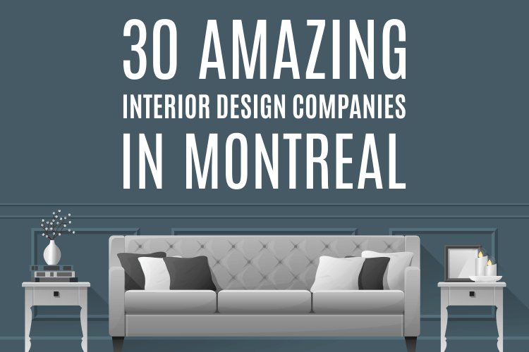 30 Amazing Interior Design Companies In Montreal Point2 News