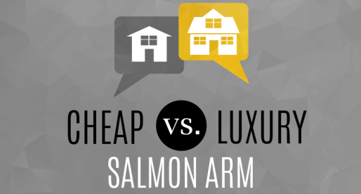 Real Estate Extremes Cheap vs. Luxury in Salmon Arm
