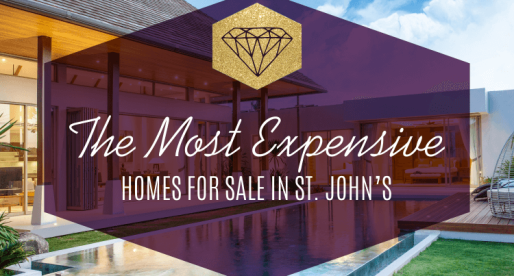 The Most Expensive Homes for Sale in St. John's