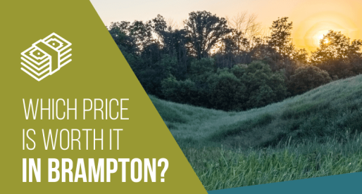 Brampton Homes for Sale: Worth It/Not Worth It?