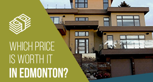 Edmonton Homes for Sale: Worth It/Not Worth It?