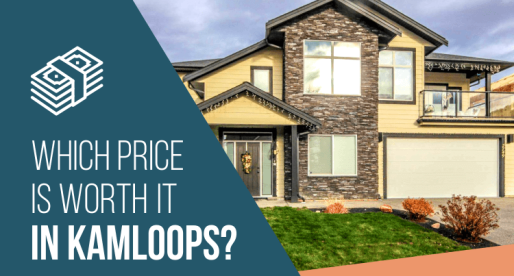 Kamloops Homes for Sale: Worth It/Not Worth It?