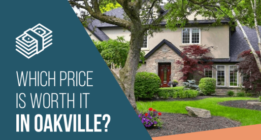 Oakville Homes for Sale: Worth It/Not Worth It?