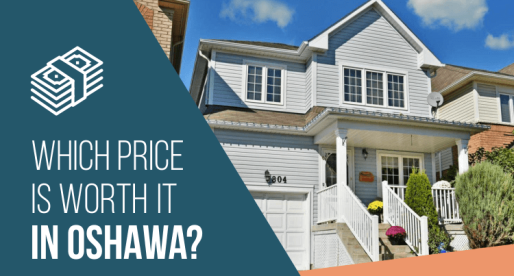 Oshawa Homes for Sale: Worth It/Not Worth It?