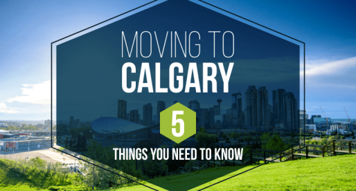 Moving to Calgary: 5 Things You Need to Know