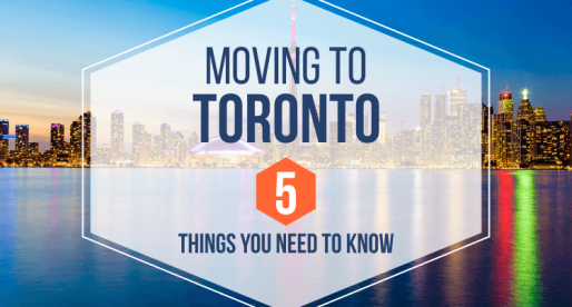 Moving to Toronto: 5 Things You Need to Know