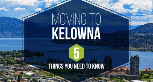 Moving to Kelowna – 5 Things You Need to Know
