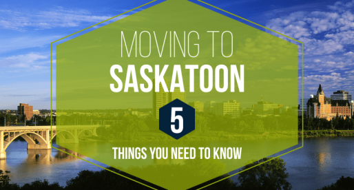 Moving to Saskatoon – 5 Things You Need to Know