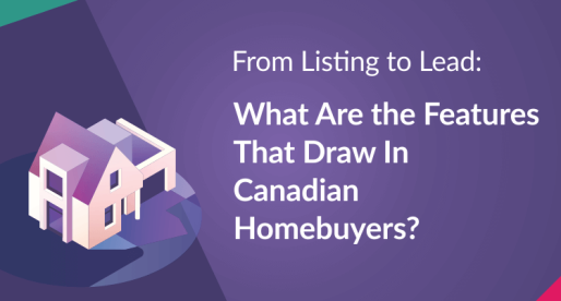 From Listing to Lead: What Are the Features That Draw in Canadian Homebuyers?